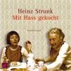 Heinz Strunk: Mit Hass gekocht