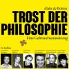 Alain de Botton: Trost der Philosophie