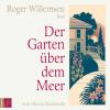 Roger Willemsen: Der Garten über dem Meer