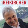 Konrad Beikircher: Am schönsten isset, wenn et schön is!